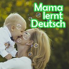 Mama und ich - wir lernen Deutsch